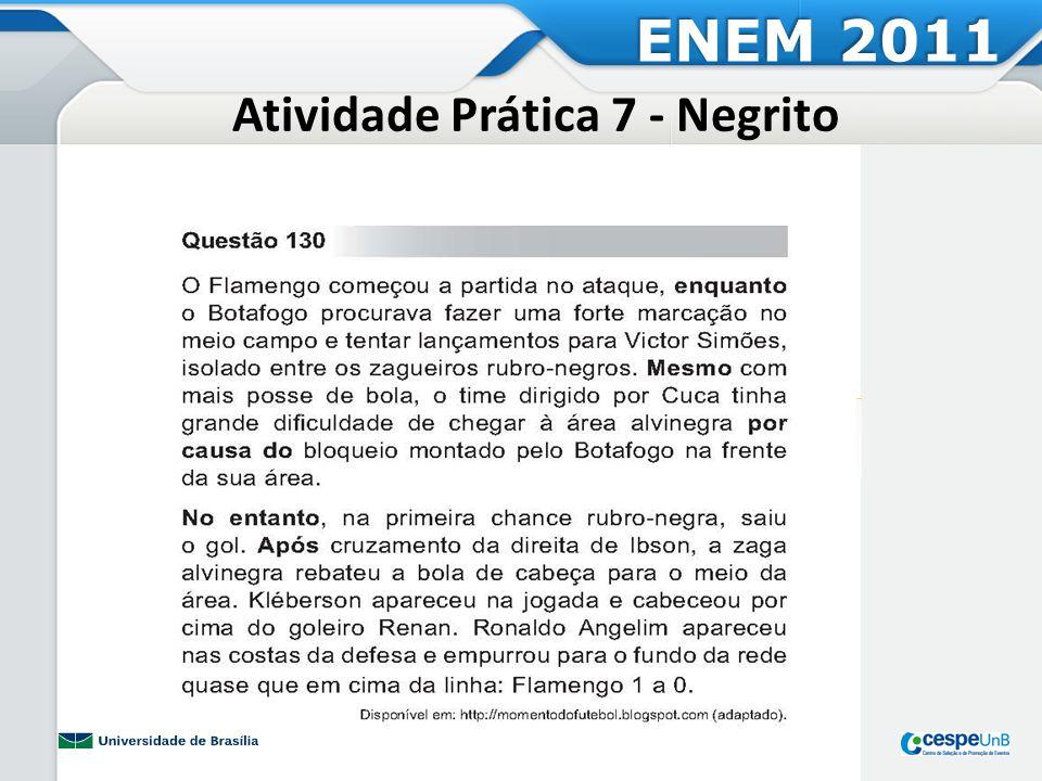Atividade Prática 7 - Negrito ENEM 2011