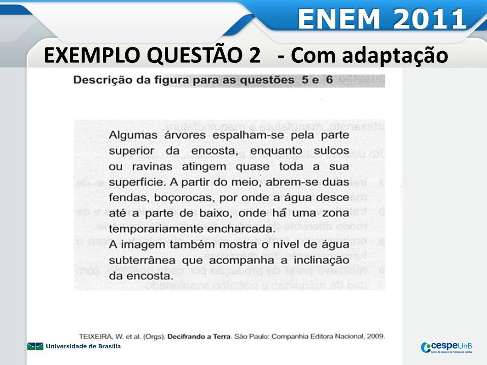 EXEMPLO QUESTÃO 2 - Com adaptação ENEM 2011