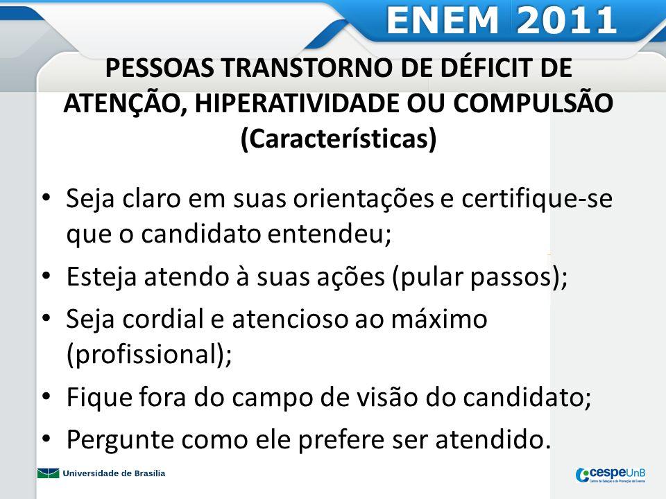 PESSOAS TRANSTORNO DE DÉFICIT DE ATENÇÃO, HIPERATIVIDADE OU COMPULSÃO (Características) Seja claro em suas orientações e certifique-se que o candidato