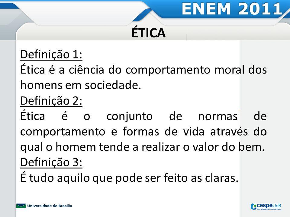 Definição 1: Ética é a ciência do comportamento moral dos homens em sociedade. Definição 2: Ética é o conjunto de normas de comportamento e formas de