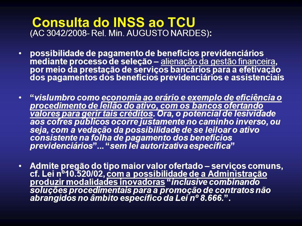 Consulta do INSS ao TCU (AC 3042/2008- Rel. Min. AUGUSTO NARDES): possibilidade de pagamento de benefícios previdenciários mediante processo de seleçã