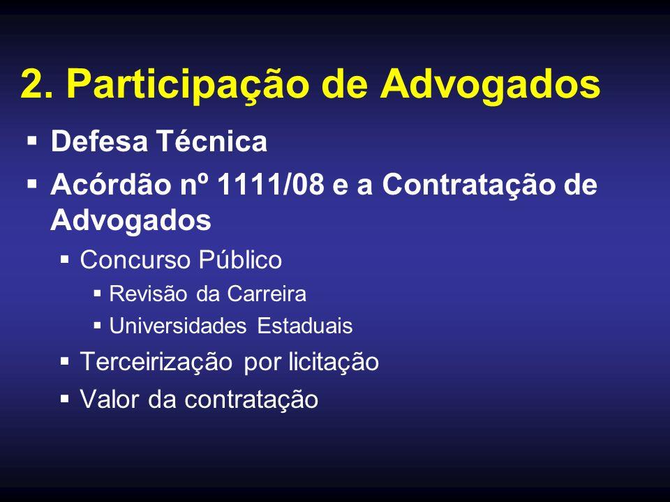 2. Participação de Advogados Defesa Técnica Acórdão nº 1111/08 e a Contratação de Advogados Concurso Público Revisão da Carreira Universidades Estadua