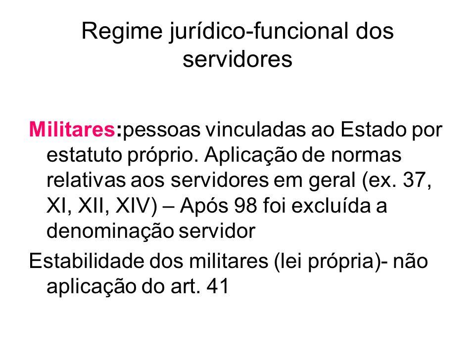 Regime jurídico-funcional dos servidores Militares:pessoas vinculadas ao Estado por estatuto próprio.