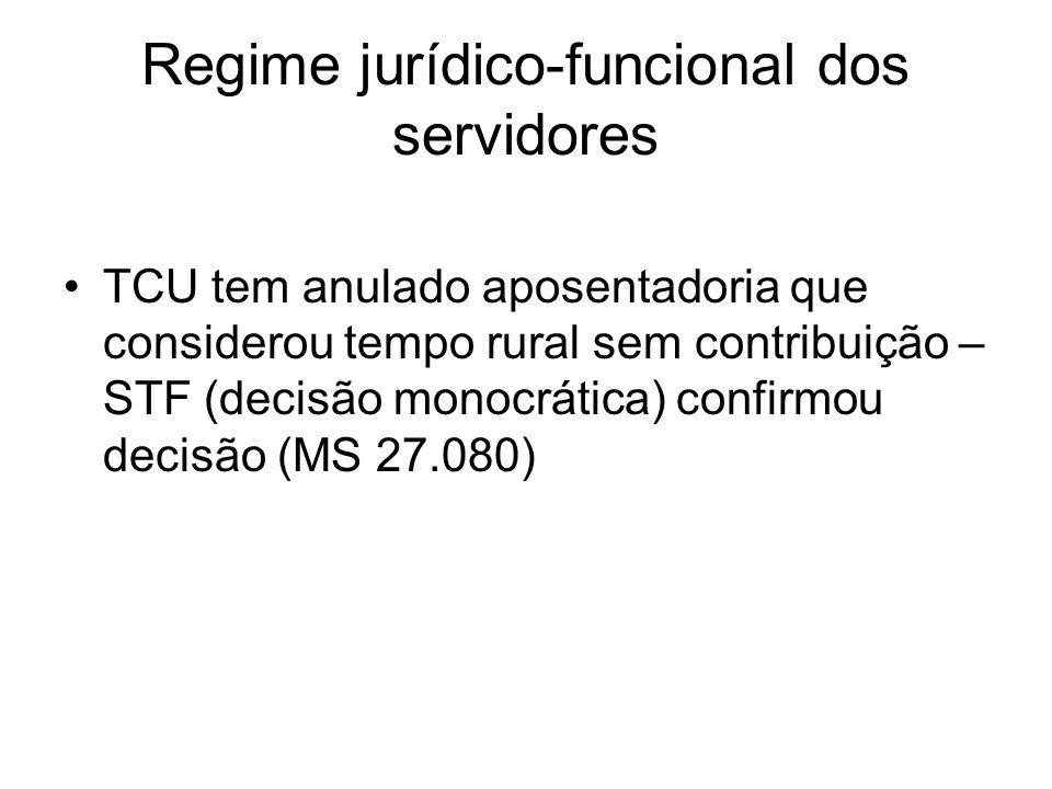 Regime jurídico-funcional dos servidores TCU tem anulado aposentadoria que considerou tempo rural sem contribuição – STF (decisão monocrática) confirmou decisão (MS 27.080)