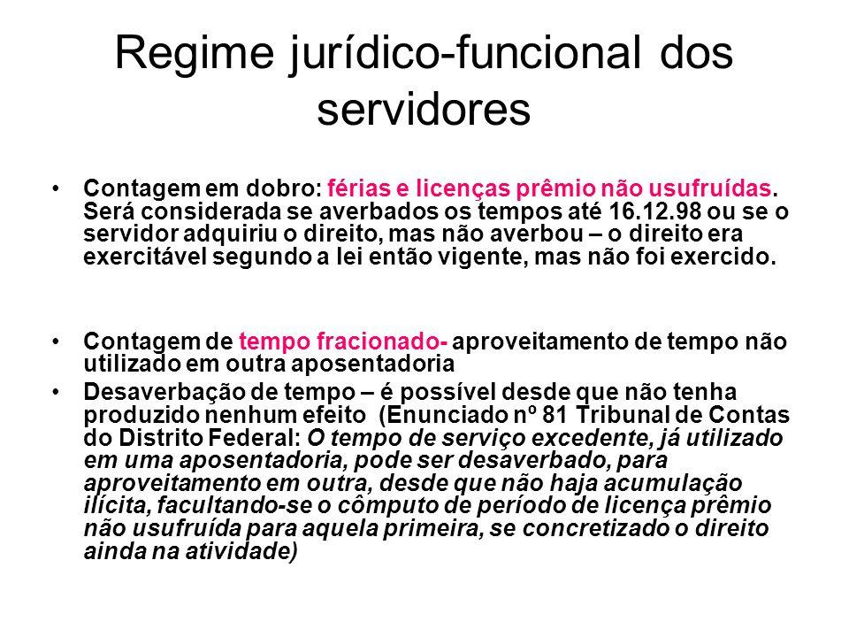 Regime jurídico-funcional dos servidores Contagem em dobro: férias e licenças prêmio não usufruídas.