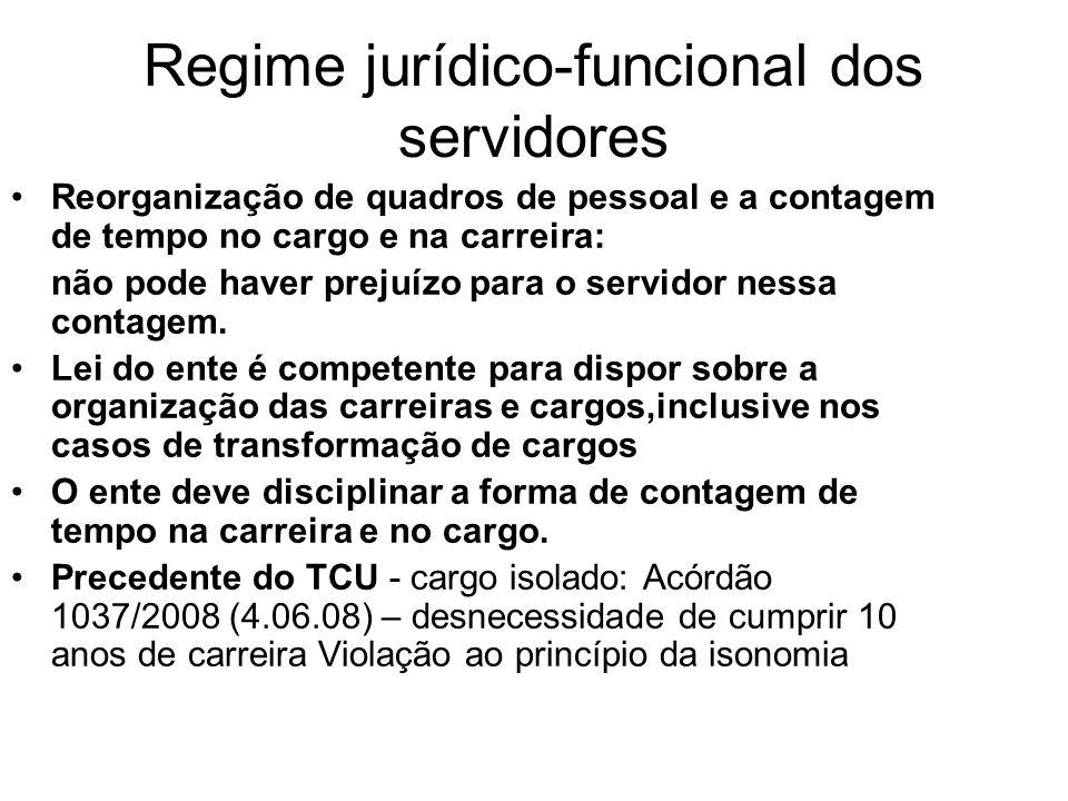 Regime jurídico-funcional dos servidores Reorganização de quadros de pessoal e a contagem de tempo no cargo e na carreira: não pode haver prejuízo para o servidor nessa contagem.