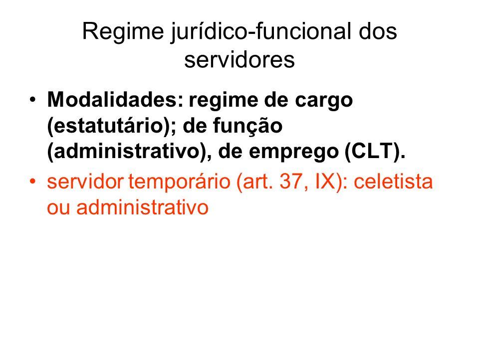 Regime jurídico-funcional dos servidores Modalidades: regime de cargo (estatutário); de função (administrativo), de emprego (CLT).