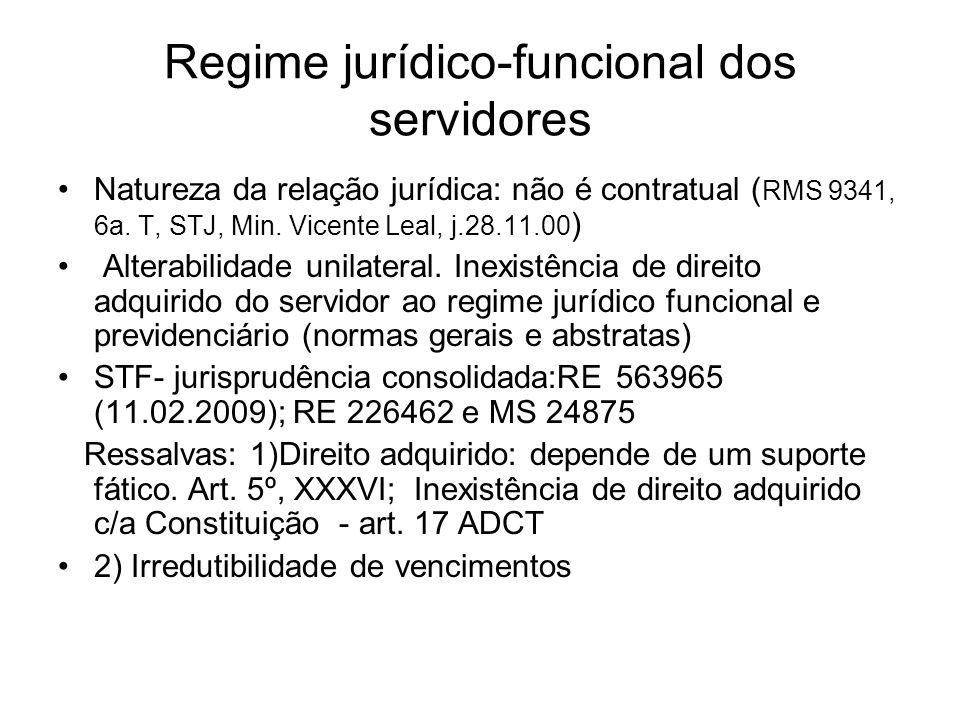 Regime jurídico-funcional dos servidores Natureza da relação jurídica: não é contratual ( RMS 9341, 6a.