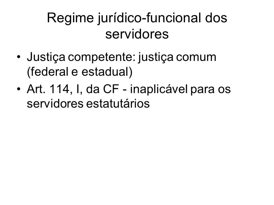 Regime jurídico-funcional dos servidores Justiça competente: justiça comum (federal e estadual) Art.