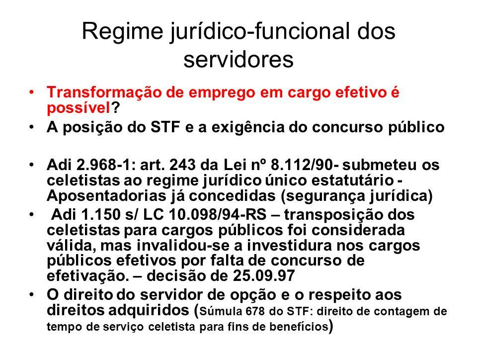Regime jurídico-funcional dos servidores Transformação de emprego em cargo efetivo é possível.