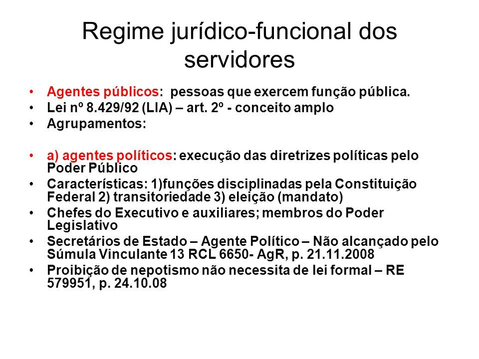 Regime jurídico-funcional dos servidores Justiça competente: Justiça comum (federal e estadual) – regime administrativo Casos de temporários com cunho de permanência – descaracterização do regime.