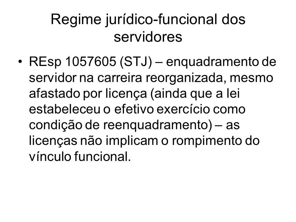 Regime jurídico-funcional dos servidores REsp 1057605 (STJ) – enquadramento de servidor na carreira reorganizada, mesmo afastado por licença (ainda que a lei estabeleceu o efetivo exercício como condição de reenquadramento) – as licenças não implicam o rompimento do vínculo funcional.