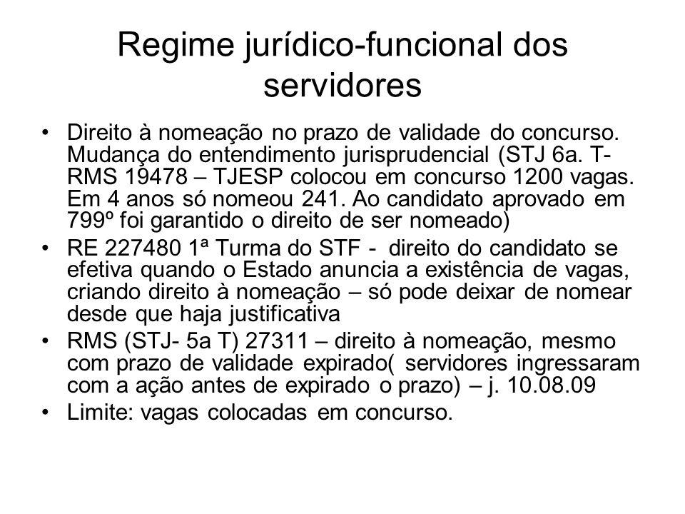 Regime jurídico-funcional dos servidores Direito à nomeação no prazo de validade do concurso.