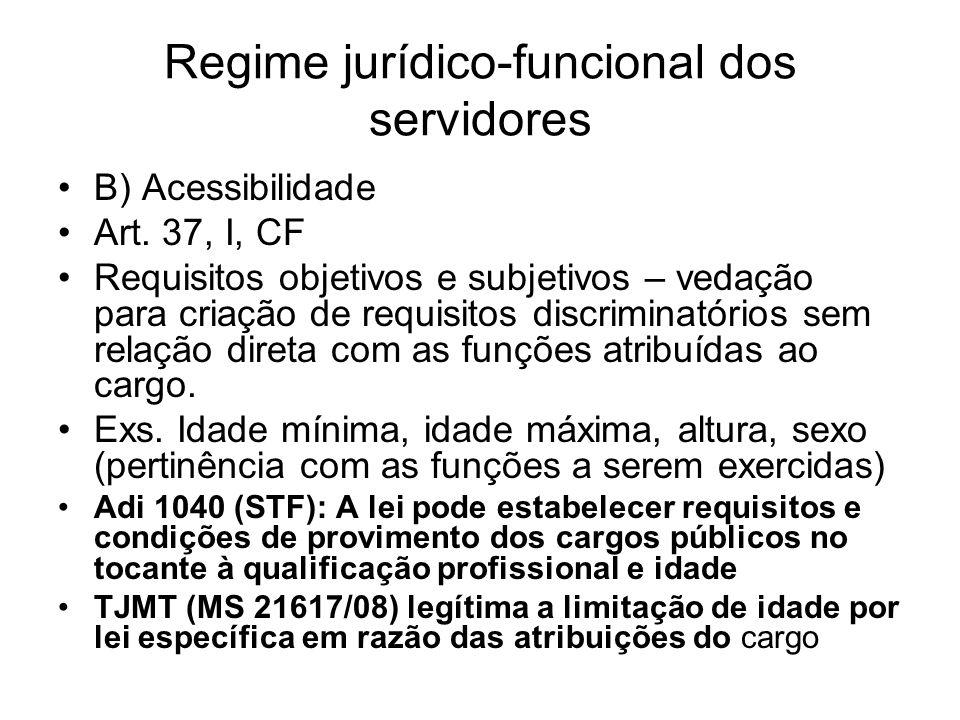 Regime jurídico-funcional dos servidores B) Acessibilidade Art.