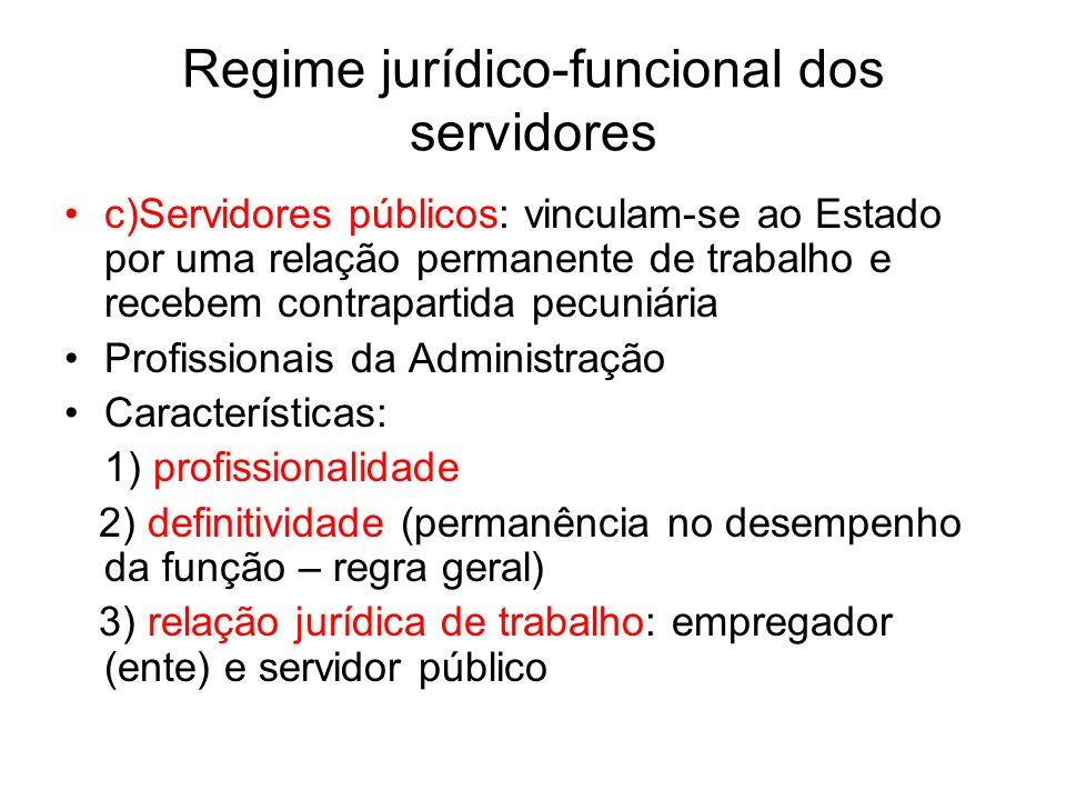 Regime jurídico-funcional dos servidores Regimes remanescentes - administrativo especial:(art.