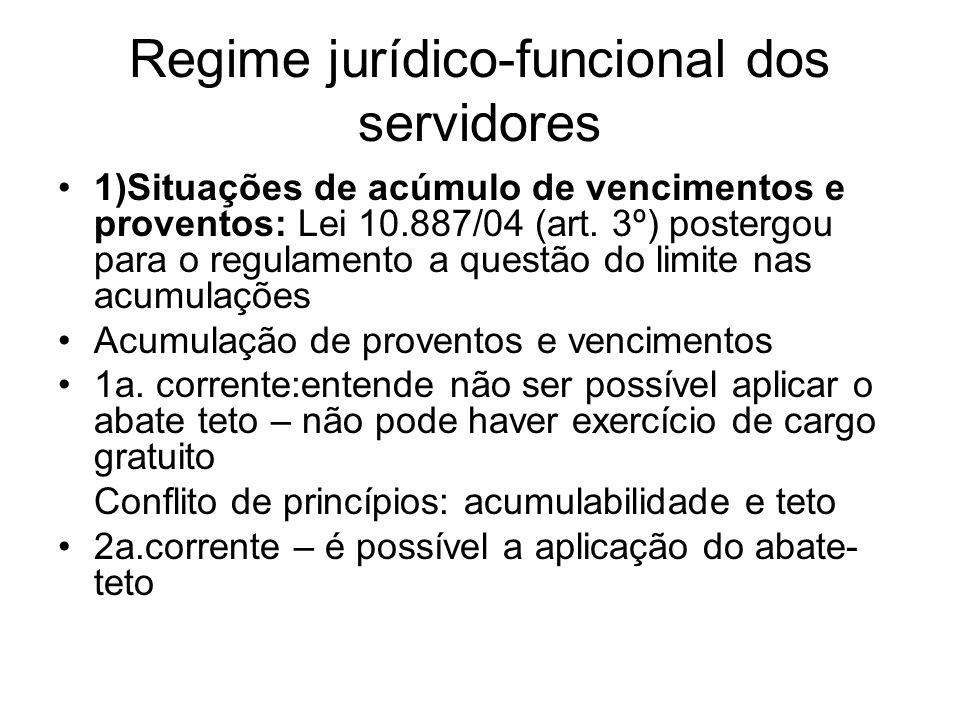 Regime jurídico-funcional dos servidores 1)Situações de acúmulo de vencimentos e proventos: Lei 10.887/04 (art.