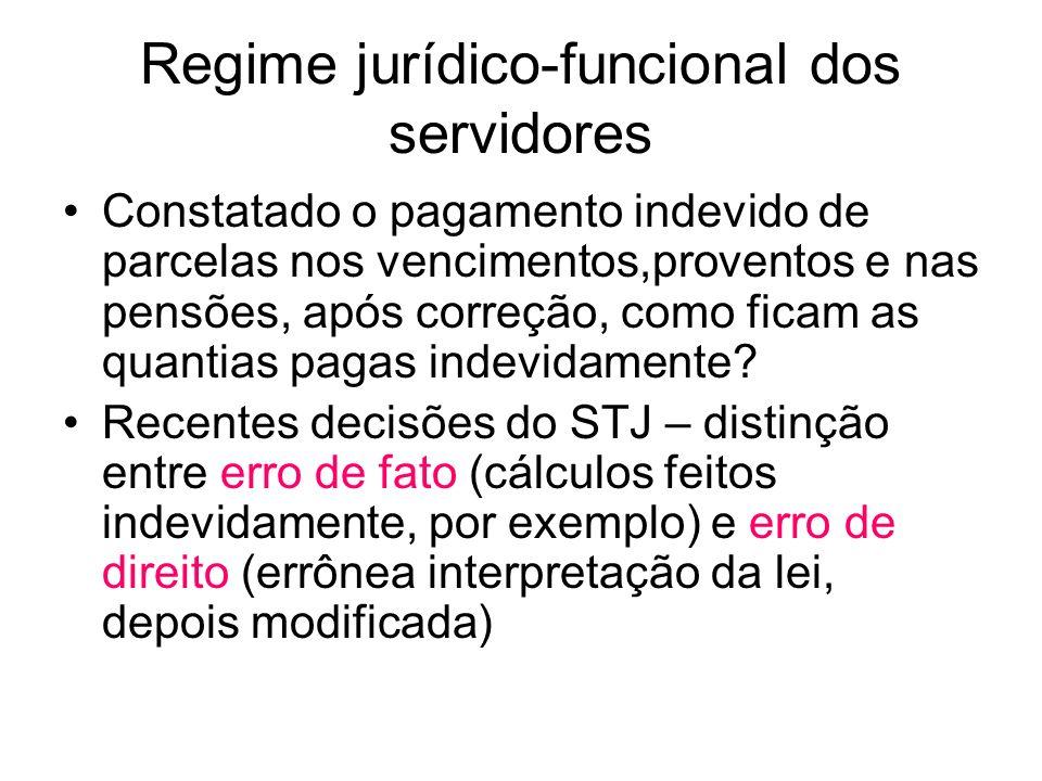 Regime jurídico-funcional dos servidores Constatado o pagamento indevido de parcelas nos vencimentos,proventos e nas pensões, após correção, como ficam as quantias pagas indevidamente.