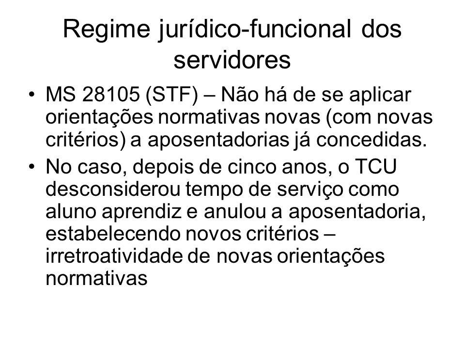 Regime jurídico-funcional dos servidores MS 28105 (STF) – Não há de se aplicar orientações normativas novas (com novas critérios) a aposentadorias já concedidas.