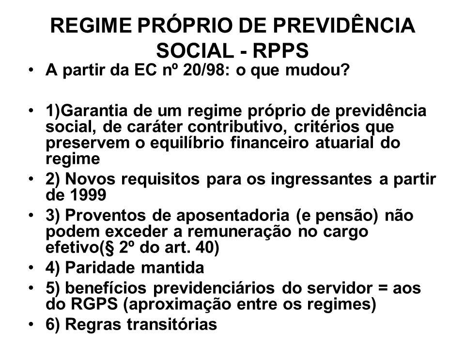 REGIME PRÓPRIO DE PREVIDÊNCIA SOCIAL - RPPS A partir da EC nº 20/98: o que mudou? 1)Garantia de um regime próprio de previdência social, de caráter co