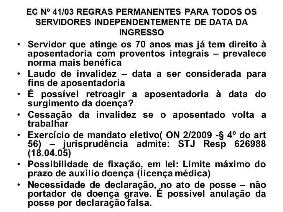 EC Nº 41/03 REGRAS PERMANENTES PARA TODOS OS SERVIDORES INDEPENDENTEMENTE DE DATA DA INGRESSO Servidor que atinge os 70 anos mas já tem direito à apos