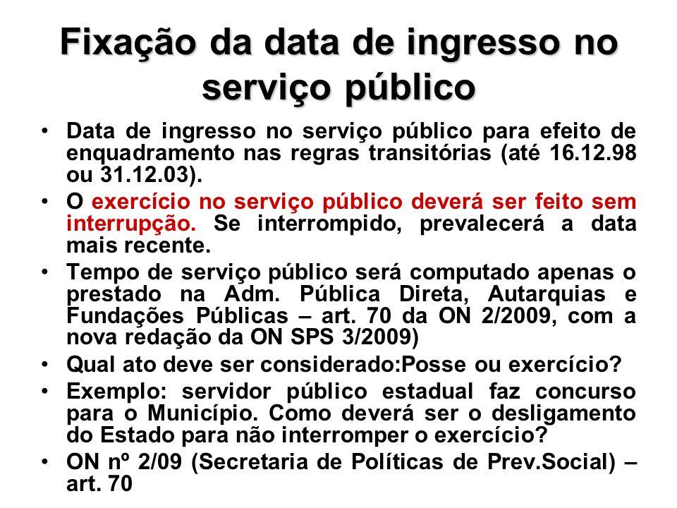 Fixação da data de ingresso no serviço público Data de ingresso no serviço público para efeito de enquadramento nas regras transitórias (até 16.12.98