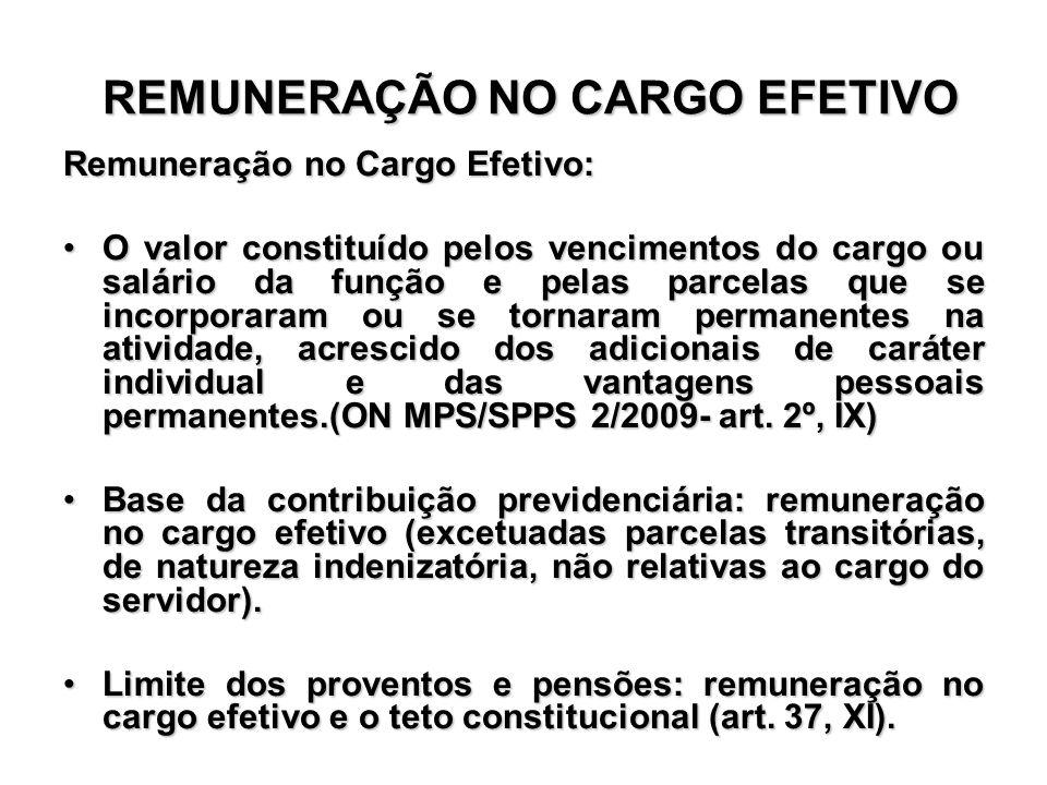 REMUNERAÇÃO NO CARGO EFETIVO REMUNERAÇÃO NO CARGO EFETIVO Remuneração no Cargo Efetivo: O valor constituído pelos vencimentos do cargo ou salário da f