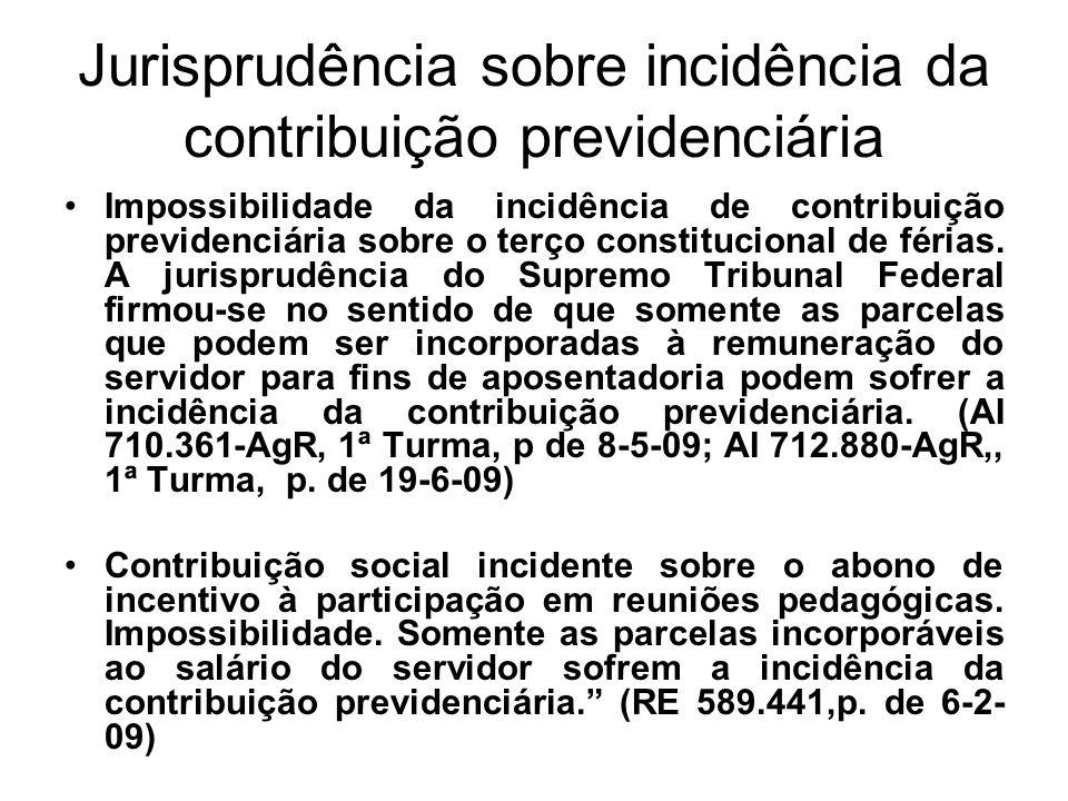 Jurisprudência sobre incidência da contribuição previdenciária Impossibilidade da incidência de contribuição previdenciária sobre o terço constitucion