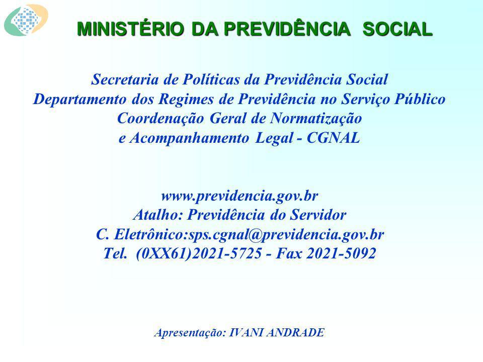 MINISTÉRIO DA PREVIDÊNCIA SOCIAL Secretaria de Políticas da Previdência Social Departamento dos Regimes de Previdência no Serviço Público Coordenação