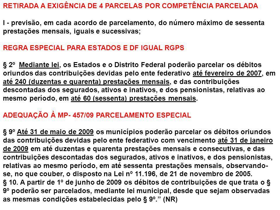 RETIRADA A EXIGÊNCIA DE 4 PARCELAS POR COMPETÊNCIA PARCELADA I - previsão, em cada acordo de parcelamento, do número máximo de sessenta prestações men