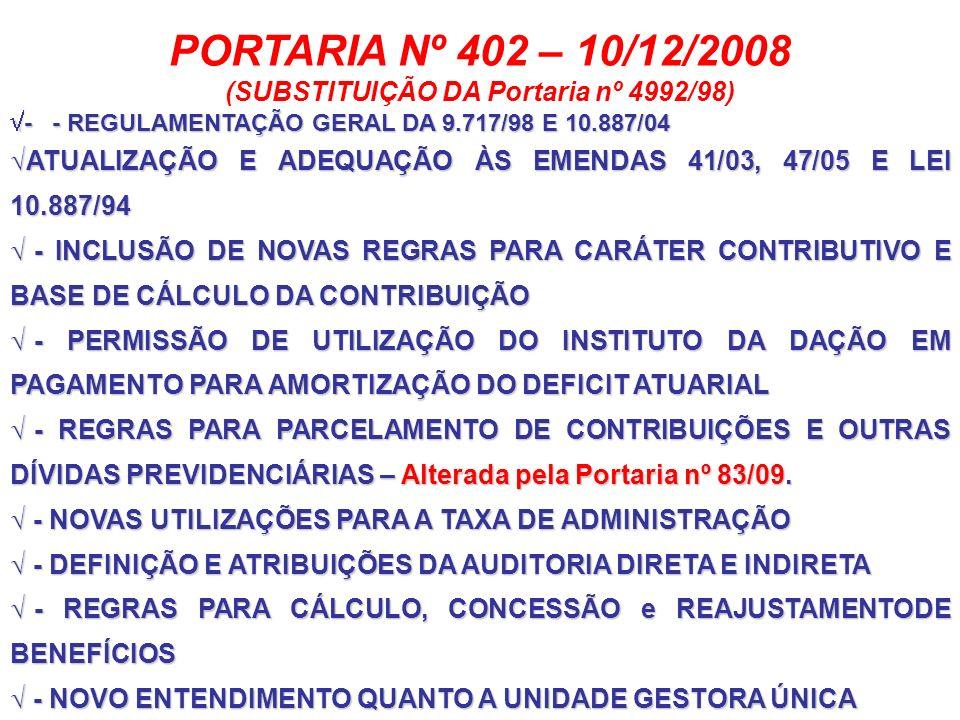 - - REGULAMENTAÇÃO GERAL DA 9.717/98 E 10.887/04 - - REGULAMENTAÇÃO GERAL DA 9.717/98 E 10.887/04 ATUALIZAÇÃO E ADEQUAÇÃO ÀS EMENDAS 41/03, 47/05 E LE