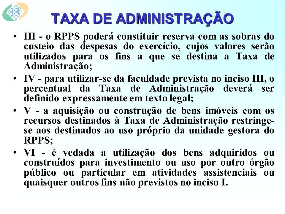 III - o RPPS poderá constituir reserva com as sobras do custeio das despesas do exercício, cujos valores serão utilizados para os fins a que se destin