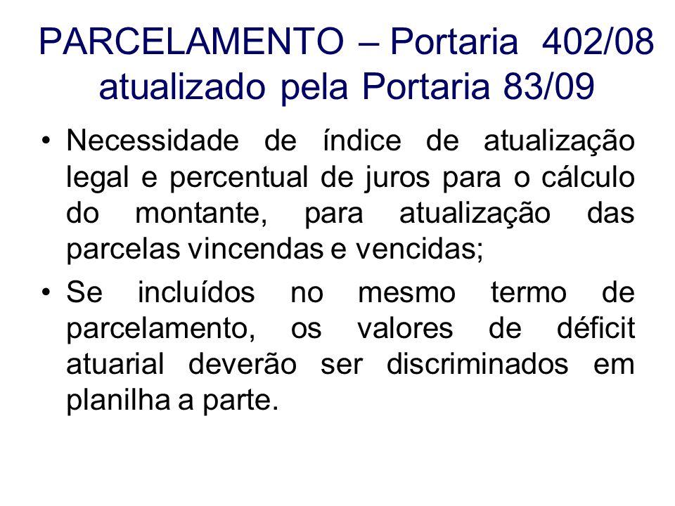 PARCELAMENTO – Portaria 402/08 atualizado pela Portaria 83/09 Necessidade de índice de atualização legal e percentual de juros para o cálculo do monta