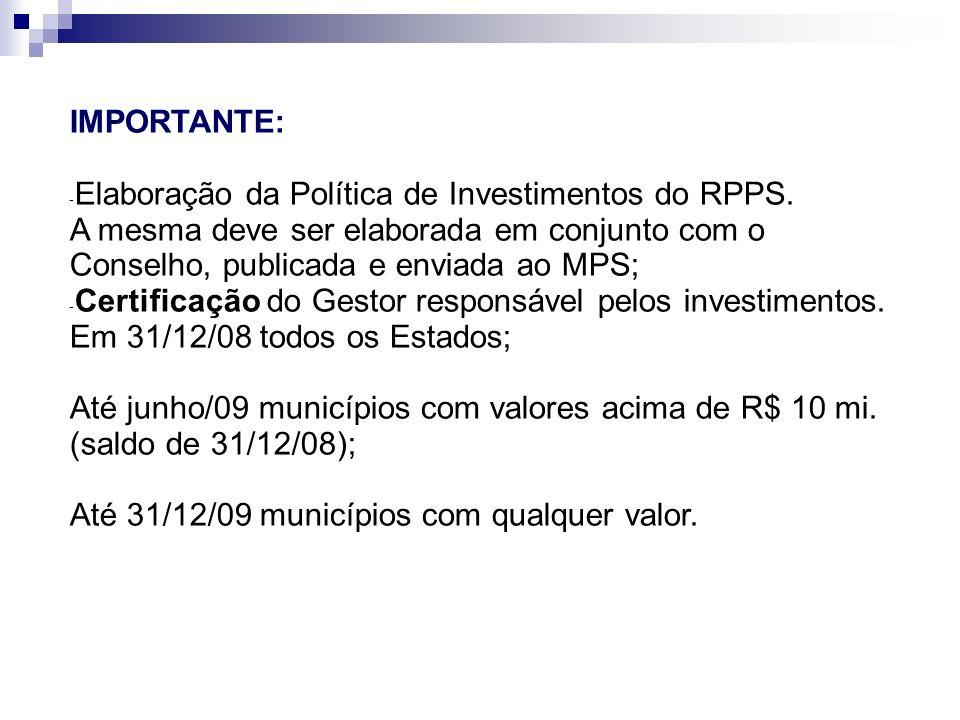 IMPORTANTE: - Elaboração da Política de Investimentos do RPPS.