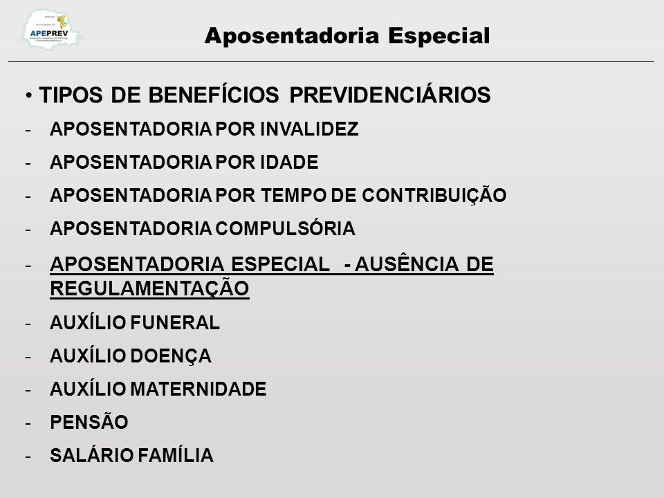 Aposentadoria Especial REGULAMENTAÇÃO CONSTITUCIONAL NO RGPS CF/88 – redação originária – art.