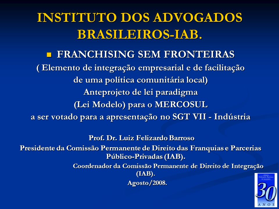 SUMÁRIO PARTE DOUTRINÁRIA/CONJUNTURAL PARTE DOUTRINÁRIA/CONJUNTURAL * CONCEITOS * CONCEITOS * PERSONAGENS DA RELAÇÃO * PERSONAGENS DA RELAÇÃO * FATORES QUE LEVAM A SER MASTER FRANQUEADO * FATORES QUE LEVAM A SER MASTER FRANQUEADO * HISTÓRICO DAS FRANQUIAS * HISTÓRICO DAS FRANQUIAS * FRANCHISING NO BRASIL, DADOS DE 2007 * FRANCHISING NO BRASIL, DADOS DE 2007 * BRASIL GRANDE EXPORTADOR DE FRANQUIAS * BRASIL GRANDE EXPORTADOR DE FRANQUIAS * INTERNACIONALIZAÇÃO NÃO É FÁCIL * INTERNACIONALIZAÇÃO NÃO É FÁCIL * ESTRATÉGIAS VIÁVEIS PARA A INTERNACIONALIZAÇÃO * ESTRATÉGIAS VIÁVEIS PARA A INTERNACIONALIZAÇÃO * O NOVO FÓRUM DA FRANQUIA EMPRESARIAL * GUIA DE EXPORTAÇÃO DE FRANQUIAS * LEGISLAÇÃO IMPACTANTE NOS SISTEMAS DE DISTRIBUIÇÃO COMERCIAL COMERCIAL * REQUISITOS PARA O SUCESSO DA EXPORTAÇÃO DE FRANQUIAS * REQUISITOS PARA O SUCESSO DA EXPORTAÇÃO DE FRANQUIAS