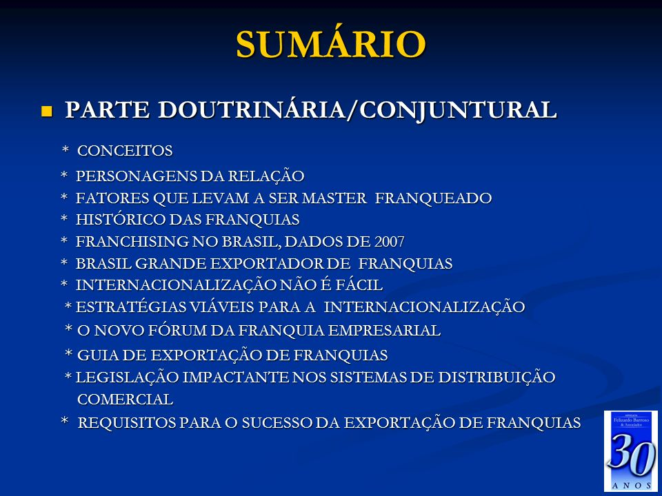 CONCLUSÃO EXPANSÃO RECÍPROCA DE REDES DE FRANQUIA, CONSOLIDADA ATRAVÉS DA ESCOLHA DO MASTER NO MERCOSUL, É FORTE ELEMENTO DE INTEGRAÇÃO E, PORTANTO, DE POLÍTICA COMUNITÁRIA, EM UM AMBIENTE LEGAL ÚNICO, PROPORCIONADO PELA EXISTÊNCIA DE UMA LEI MODELO.