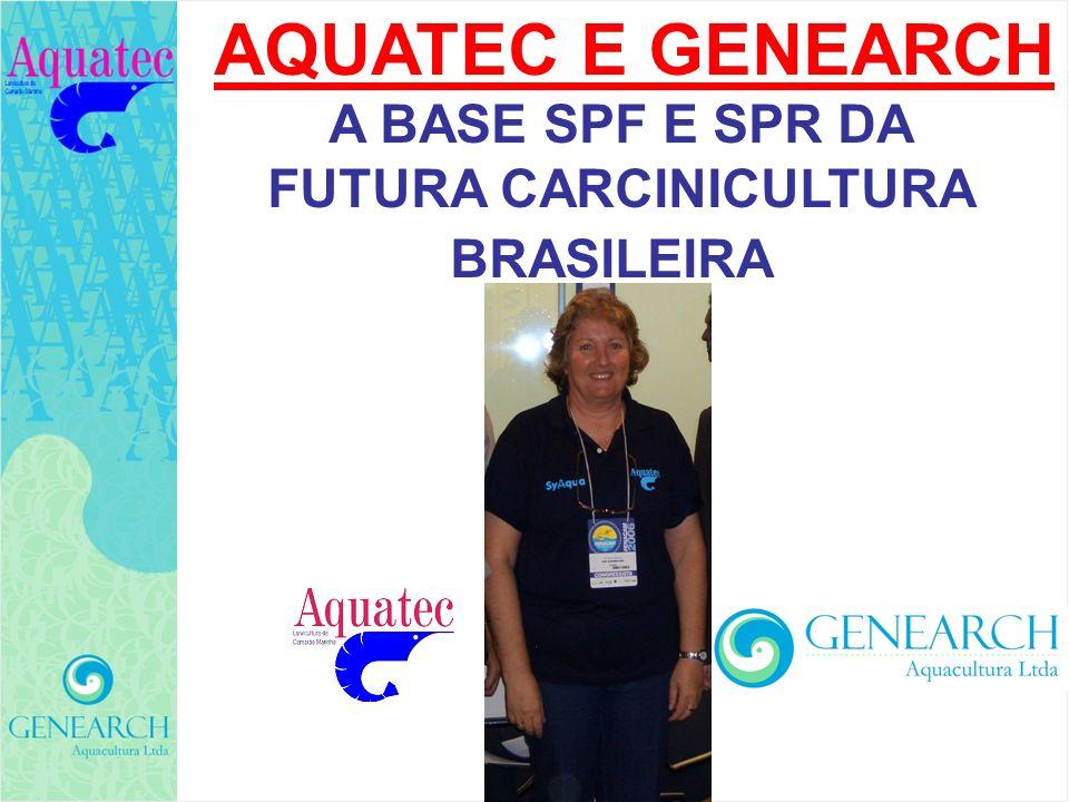 AQUATEC E GENEARCH A BASE SPF E SPR DA FUTURA CARCINICULTURA BRASILEIRA