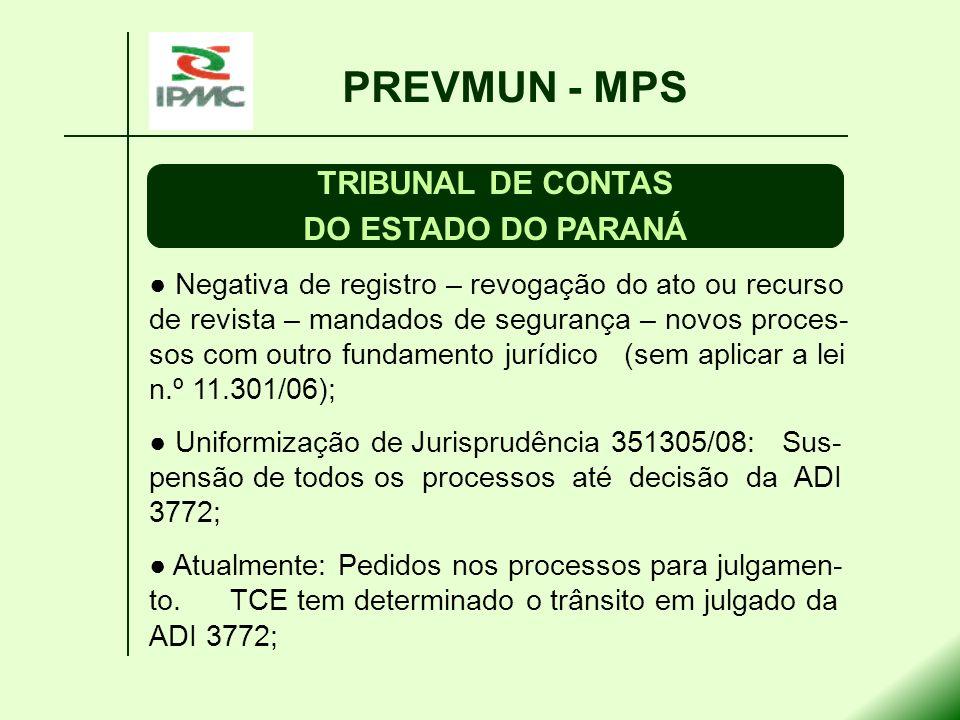 PREVMUN - MPS TRIBUNAL DE CONTAS DO ESTADO DO PARANÁ Negativa de registro – revogação do ato ou recurso de revista – mandados de segurança – novos pro
