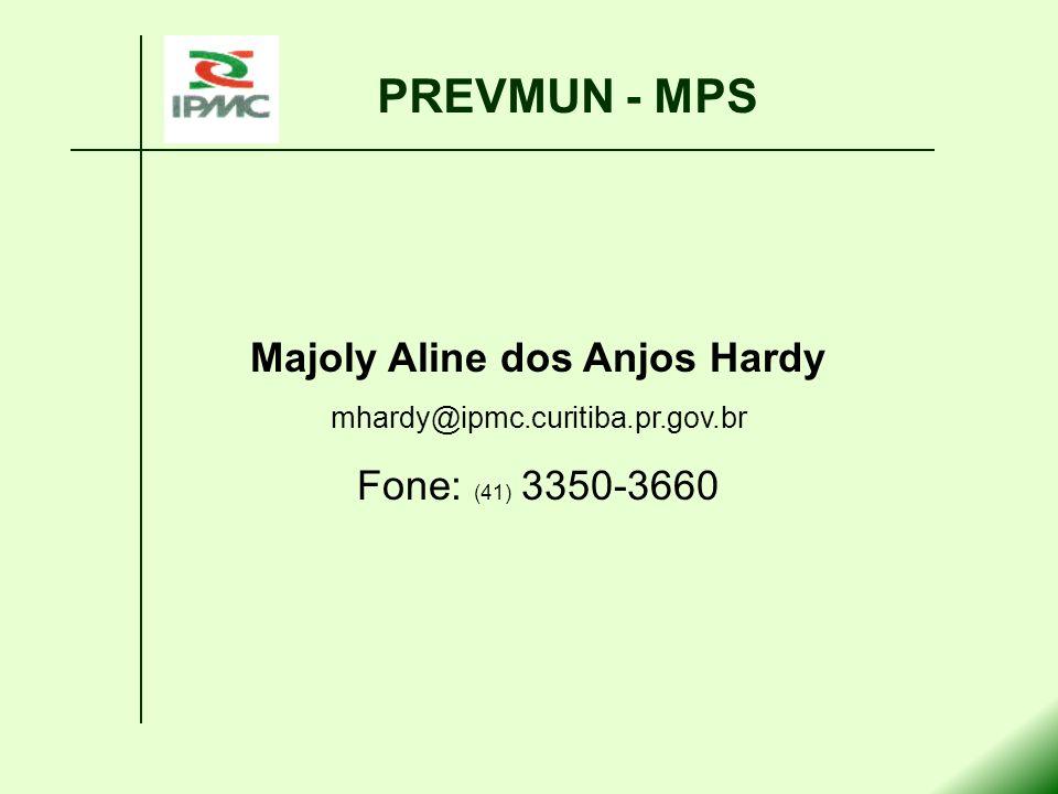 PREVMUN - MPS Majoly Aline dos Anjos Hardy mhardy@ipmc.curitiba.pr.gov.br Fone: (41) 3350-3660