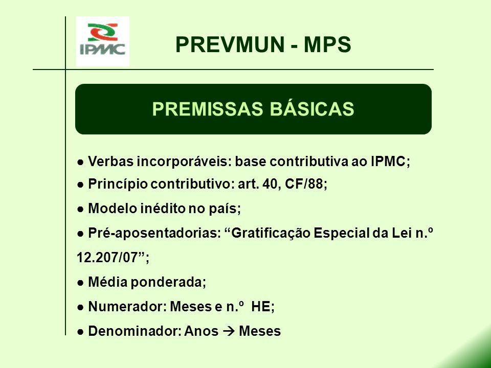 Verbas incorporáveis: base contributiva ao IPMC; Princípio contributivo: art. 40, CF/88; Modelo inédito no país; Pré-aposentadorias: Gratificação Espe