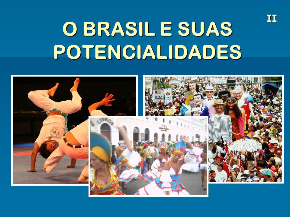 O BRASIL E SUAS POTENCIALIDADES II