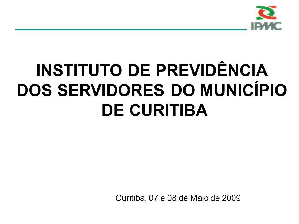 INSTITUTO DE PREVIDÊNCIA DOS SERVIDORES DO MUNICÍPIO DE CURITIBA Curitiba, 07 e 08 de Maio de 2009