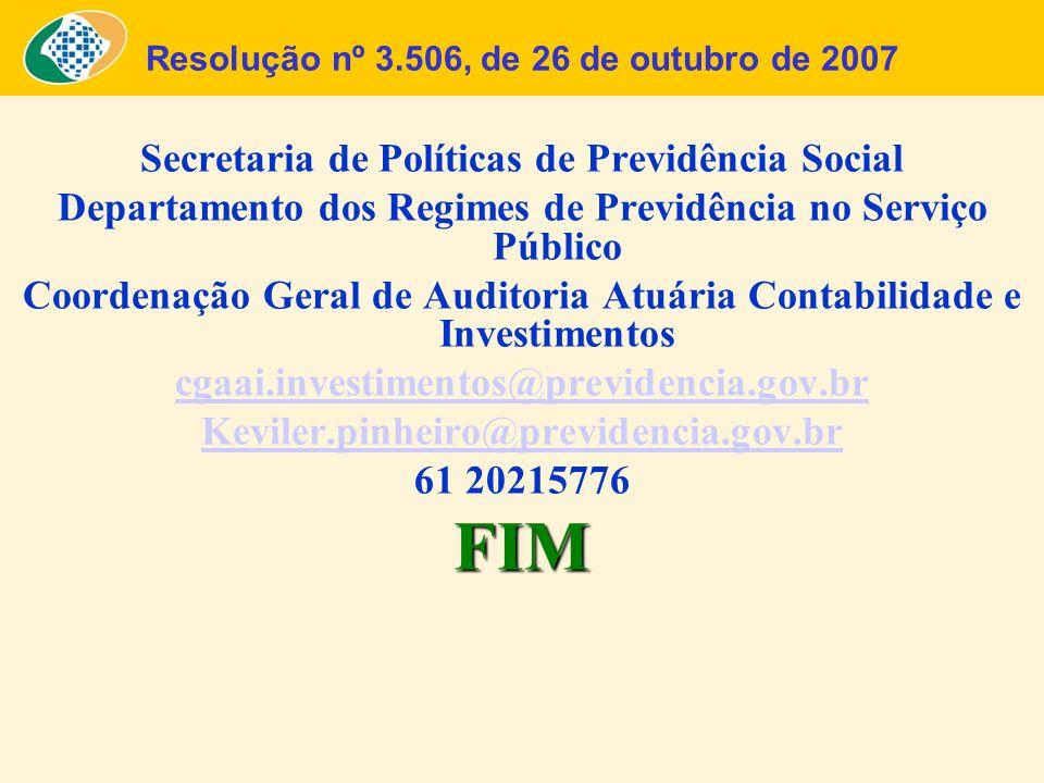 Resolução nº 3.506, de 26 de outubro de 2007 Secretaria de Políticas de Previdência Social Departamento dos Regimes de Previdência no Serviço Público
