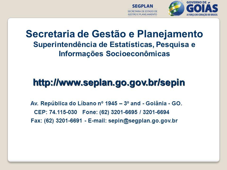 http://www.seplan.go.gov.br/sepin Av. República do Líbano nº 1945 – 3º and - Goiânia - GO. CEP: 74.115-030 Fone: (62) 3201-6695 / 3201-6694 Fax: (62)