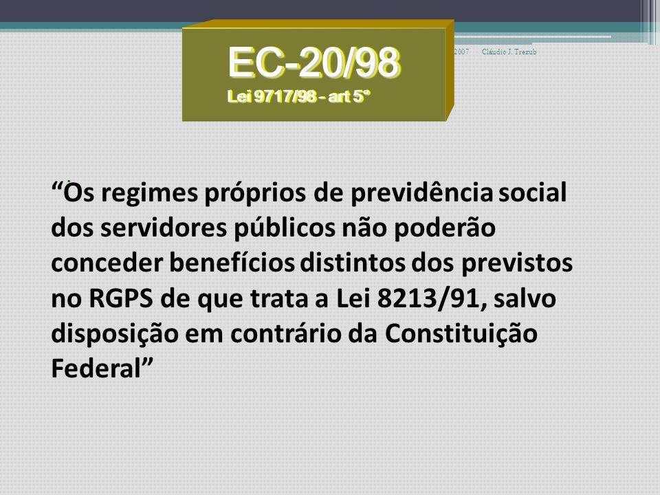 novembro 2007Cláudio J. Trezub Sistema Previdenciário Brasileiro Regime Geral PrevidênciaSocial PrevidênciaSocial INSSINSS InstitutosAutarquiasFundaçõ