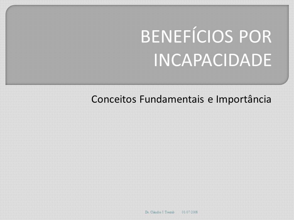 novembro 2007Cláudio J. Trezub DEPENDENTES Pensão por Morte Auxílio Reclusão Reabilitação Profissional
