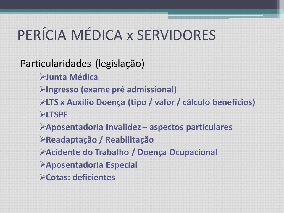 PERÍCIA MÉDICA x SERVIDORES Características do Serviço Público Legislação Concurso Estágio Probatório Estabilidade Saúde Ocupacional Cultura