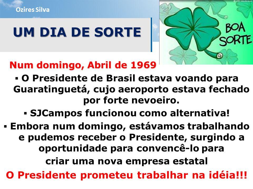 Num domingo, Abril de 1969 Num domingo, Abril de 1969 O Presidente de Brasil estava voando para Guaratinguetá, cujo aeroporto estava fechado por forte