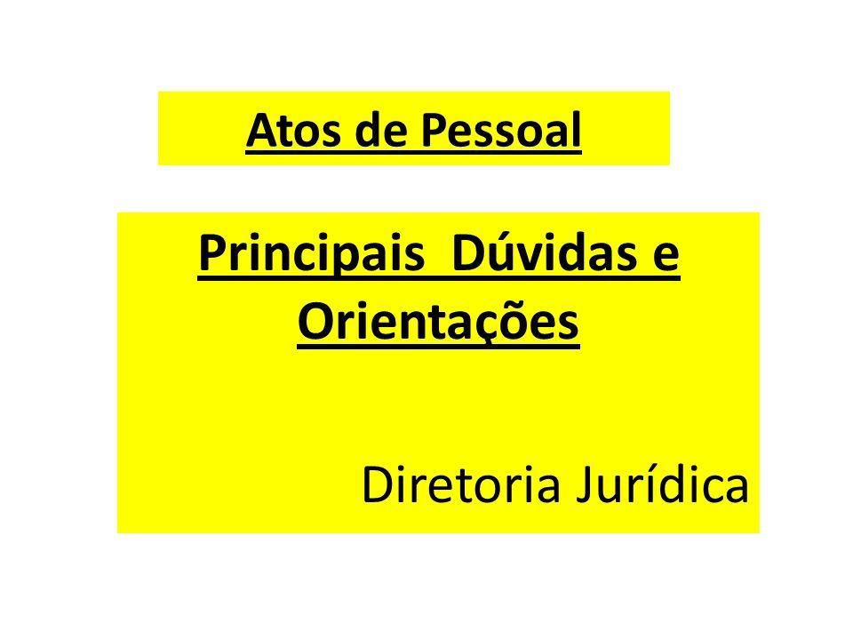 Atos de Pessoal Principais Dúvidas e Orientações Diretoria Jurídica