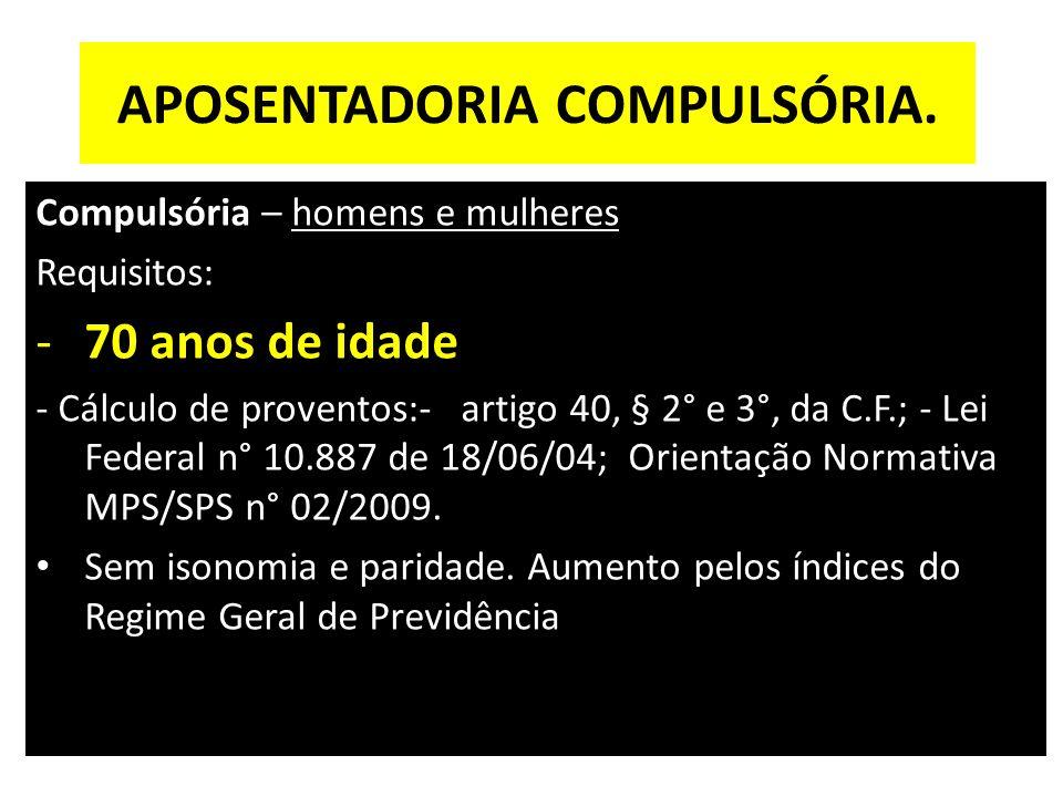 APOSENTADORIA COMPULSÓRIA.